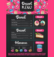 dessert menu design with sweet macaroons and cakes vector image