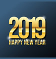 gold 2019 new year on the dark background vector image vector image