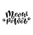 meow power handwritten sign modern brush lettering vector image vector image