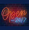 open 24 7 neon sign vector image vector image
