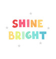shine bright - fun hand drawn nursery poster vector image vector image