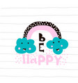 cute clouds with rainbow print ready childish vector image vector image