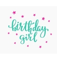Birthday Girl lettering sign quote typography vector image vector image