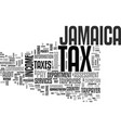 jamaica tax text background word cloud concept vector image vector image