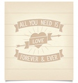 All you need is love phrase on wood signboard vector image vector image