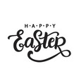 happy easter calligraphy holiday banner vector image