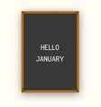hello january motivation quote on black vector image vector image