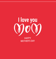 red mothers day holiday card vector image vector image