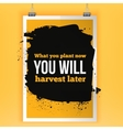 What you plant now will harvest later vector image vector image
