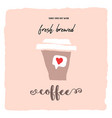 start your day with delicious coffee hand drawn vector image