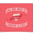 All you need is love vintage american style phrase vector image