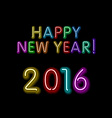 Happy new year 2016 message from neon background vector image