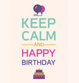 keep calm and happy birthday vector image vector image