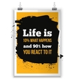 Life is what happens and how we react on it vector image vector image