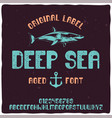 vintage label typeface named deep sea vector image