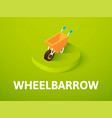 wheelbarrow isometric icon isolated on color vector image vector image