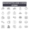 banknotes and coins line icons for web and mobile vector image