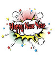 happy new year pop art vector image vector image
