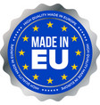 made in eu high quality mark label european union vector image vector image