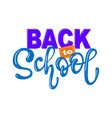 back to school lettering phrase color art vector image