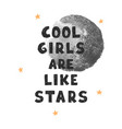 cool girl - fun hand drawn nursery poster vector image