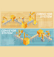 conveyor system isometric banners vector image vector image