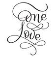 one love words on white background hand drawn vector image vector image