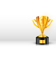 realistic golden trophy with text place award cup vector image vector image