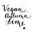 Vegan Autumn Time Hand drawn lettering card vector image