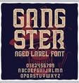 vintage label typeface named gangster vector image vector image