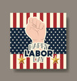 happy labor day card with hand fist and usa flag vector image vector image