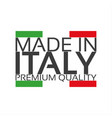 made in italy premium quality sticker vector image vector image