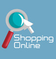 shopping online with magnifying glass vector image vector image
