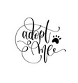 adopt me - hand lettering text positive quote vector image vector image