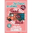 Color vintage Food truck poster vector image vector image