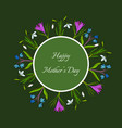 happy mothers day card spring wreath with flowers vector image