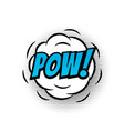 pow comic text bubble isolated color icon vector image