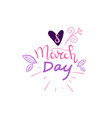 happy 8 march holiday greeting card with hand vector image