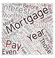 How To Pay Off Your 30 Year Mortgage In 12 Years vector image vector image