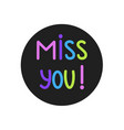 miss you hand written vector image vector image