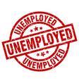 unemployed round red grunge stamp vector image
