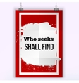 Who seeks shall find Inspirational motivating vector image vector image