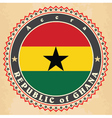Vintage label cards of Ghana flag vector image vector image