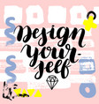 design yourself hand drawn brush lettering vector image vector image