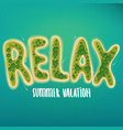 lettering of islands to form the word relax vector image vector image