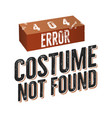 404 error costume not found nice christmas or vector image