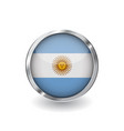 flag of argentina button with metal frame and vector image vector image