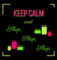 keep calm and shop shop shop shopping quote vector image