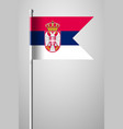 flag of serbia national flag on flagpole vector image vector image