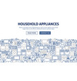household appliances banner design vector image